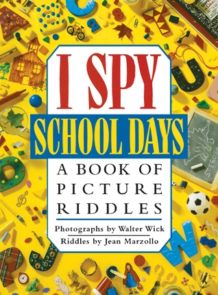 I spy school days : a book of picture riddles