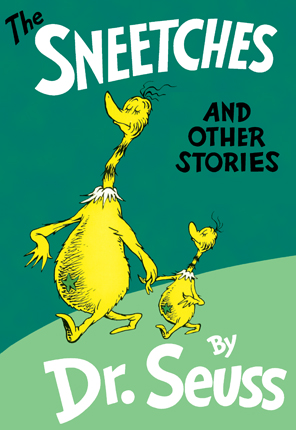 Sneetches, and other stories
